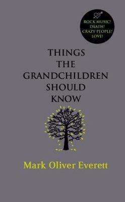 Things-The-Grandchildren-Should-Know-Mark-Oliver-Everett